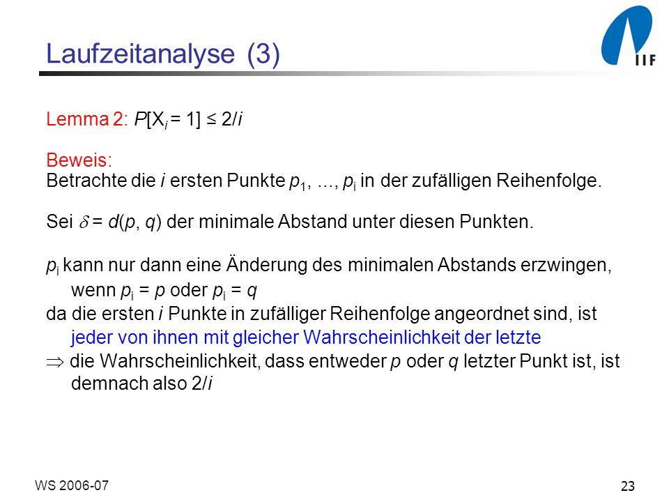 Laufzeitanalyse (3) Lemma 2: P[Xi = 1] ≤ 2/i Beweis: